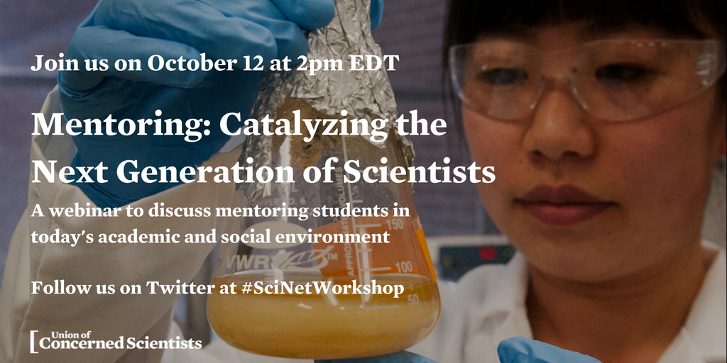 Mentoring: Catalyzing the Next Generation of Scientists webinar with Union of Concerned Scientists