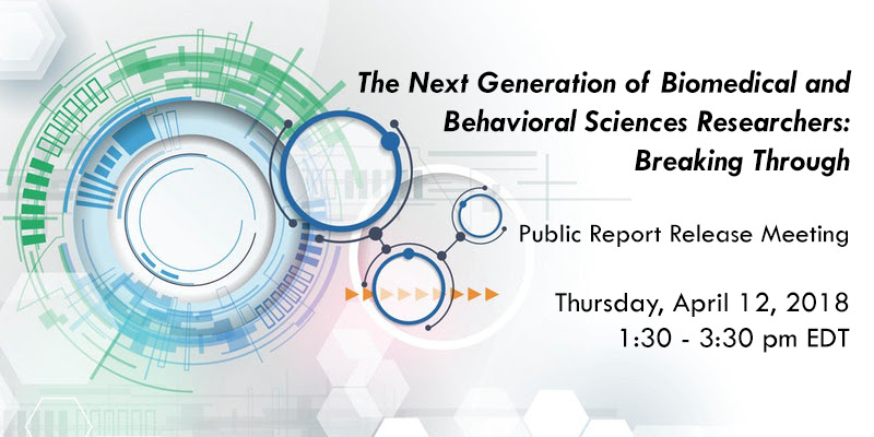 """The National Academies of Sciences Engineering and Medicine report """"Breaking Through"""" public debut on April 12th"""